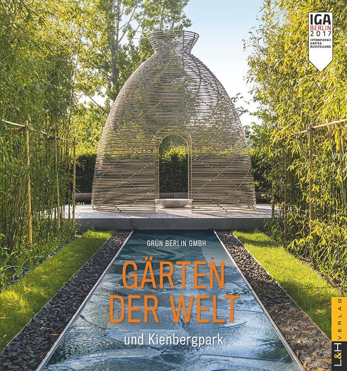 Die Schönsten Gärten Auf Der Welt Swabble: Grün Berlin GmbH (Hrsg.): Gärten Der Welt Und Kienbergpark